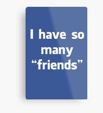 """Facebook """"Friends"""" Metal Print"""