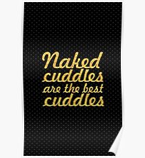 Naked cuddles... Inspirational Quote Poster