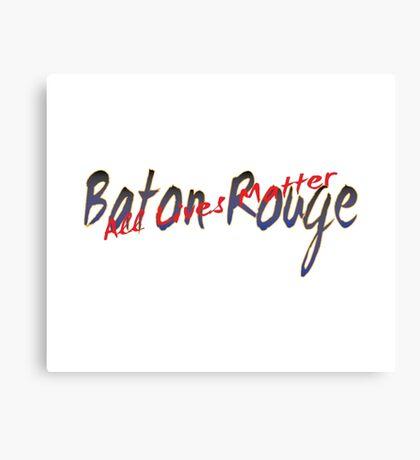 All Lives Matter Baton Rouge Canvas Print