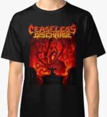 Ceaseless Discharge Classic T-Shirt