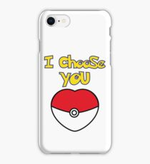 I CHOOSE YOU POKEMON  iPhone Case/Skin