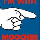 i'M WITH MOOCHER by Alex Preiss