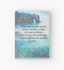 Inspirational Gandhi quote about actions and results Hardcover Journal
