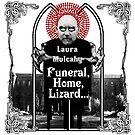 Funeral, Home, Lizard... by lauramulcahy