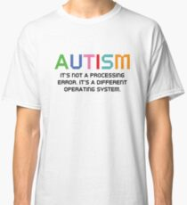 Autism Operating System Classic T-Shirt