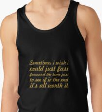 Some times i wish... Inspirational Quote Tank Top