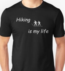 Hiking is my life Unisex T-Shirt