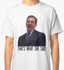 Michael Scott - The Original That's What She Said Classic T-Shirt