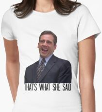 Michael Scott - The Original That's What She Said Women's Fitted T-Shirt