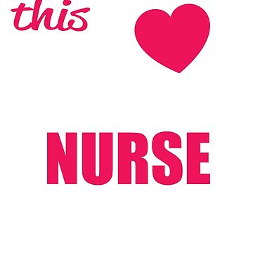 This Girl Loves Her NURSE by justfornurses