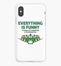Everything is Funny iPhone Case