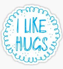 I like hugs Sticker
