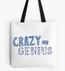 Crazy Equals Genius Tote Bag