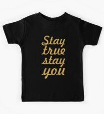 Stray true stray you... Inspirational Quote Kids Tee