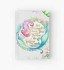 But A Mermaid Has No Tears Hardcover Journal
