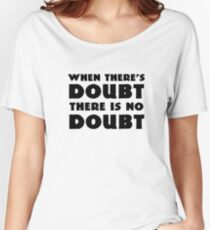 Random Funny When There's Doubt Cool Quote Women's Relaxed Fit T-Shirt