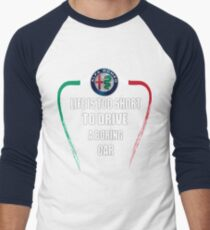 Life is too short to drive a boring car - Alfa TriColore Men's Baseball ¾ T-Shirt