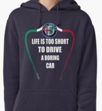 Life is too short to drive a boring car - Alfa TriColore Pullover Hoodie