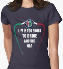 Life is too short to drive a boring car - Alfa TriColore Womens Fitted T-Shirt