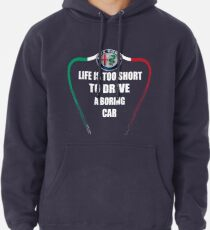 08953d980 Life is too short to drive a boring car - Alfa TriColore Pullover Hoodie
