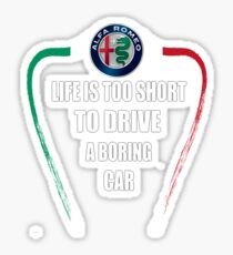 Life is too short to drive a boring car - Alfa TriColore Sticker