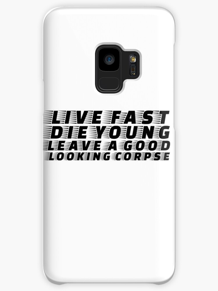 Live Fast Die Young Quote Rock N Roll Music Drugs Sex Cases Skins