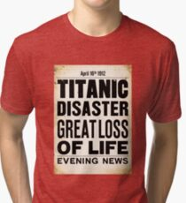 Titanic Disaster Great Loss of Life Tri-blend T-Shirt