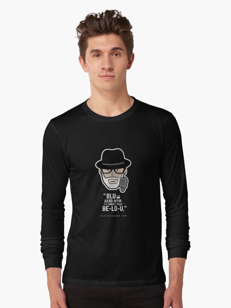 """""""BLU Is An Akro-Nym: It's Simply Right Be-Lo-U."""" Long Sleeve T-Shirt Front"""