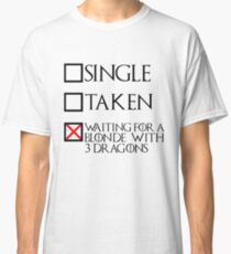 Waiting for a blonde with 3 dragons (black text + cross) Classic T-Shirt