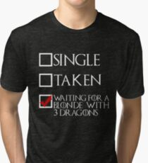 Waiting for a blonde with 3 dragons (white text + tick) Tri-blend T-Shirt