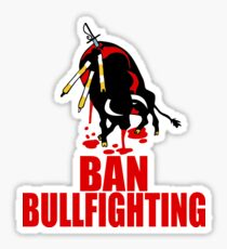Ban Bullfighting  Sticker