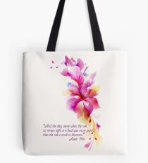 """And the Day Came"" - Quote by Anais Nin Tote Bag"