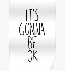 IT'S GONNA BE OK Poster