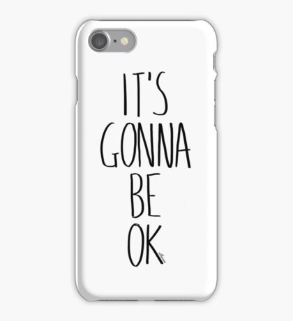 IT'S GONNA BE OK iPhone Case/Skin