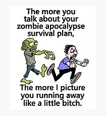 Zombie Apocalypse Survival Plan Photographic Print