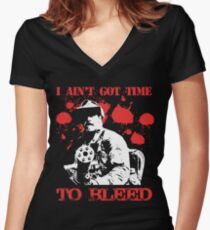 i ain't got time to bleed Women's Fitted V-Neck T-Shirt