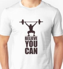 Believe you can - Business Quote T-Shirt
