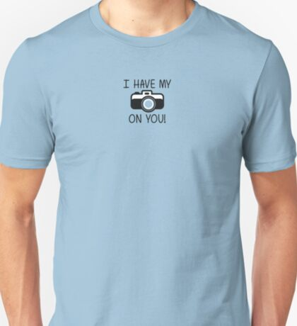 I've Got My IRIS On You! T-Shirt