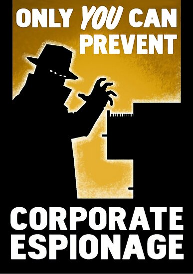 Quot Only You Can Prevent Corporate Espionage Quot Posters By