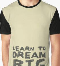LEARN TO DREAM BIG Graphic T-Shirt