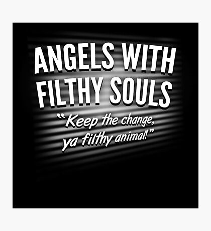 Angels With Filthy Souls Photographic Print