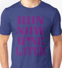 Run Now Wine Later Unisex T-Shirt