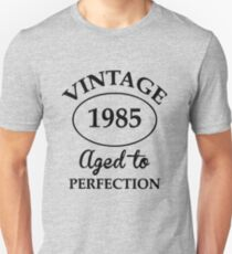 vintage 1985 aged to perfection Unisex T-Shirt