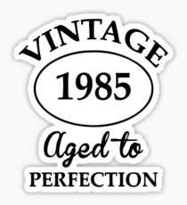 vintage 1985 aged to perfection Sticker