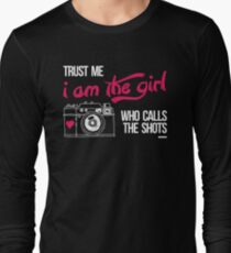 TRUST ME I AM THE GIRL WHO CALLS THE SHOTS T-Shirt