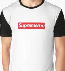 Supreme Meme = Suprememe Graphic T-Shirt
