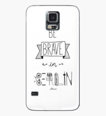 Be brave in Berlin Case/Skin for Samsung Galaxy