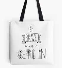 Be brave in Berlin Tote Bag