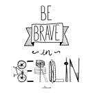 Be brave in Berlin by Villaraco