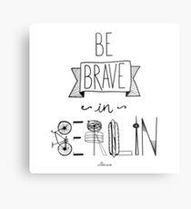 Be brave in Berlin Metal Print
